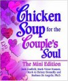 Chicken Soup for the Couples Soul The Mini Edition - Jack Canfield, Mark Victor Hansen, Barbara De Angelis