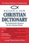 Nelson's Dictionary of Christianity: The Authoritative Resource on the Christian World - George Thomas Kurian