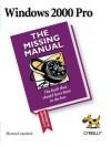 Windows 2000 Pro: The Missing Manual - Sharon Crawford