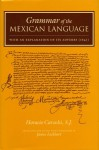 Grammar of the Mexican Language - Horacio S.J. Carochi, James Lockhart