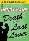 Death Is the Last Lover - Frank Kane, Henry Kane