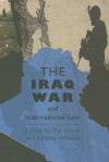 The Iraq War and International Law - Phil Shiner, Andrew Williams