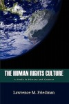 The Human Rights Culture: A Study in History and Context - Lawrence M. Friedman