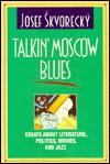 Talkin' Moscow Blues - Josef Škvorecký