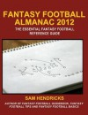 Fantasy Football Almanac 2012: The Essential Fantasy Football Reference Guide - Sam Hendricks