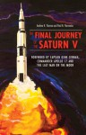 One Giant Leap for Man and Decades of Neglect: The Rise, Fall, and Resurrection of the Saturn Rocket - Andrew Thomas, Paul N. Thomarios