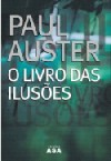 O Livro das Ilusões - Paul Auster, José Vieira de Lima
