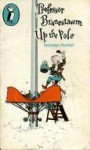 Professor Branestawm Up The Pole - Norman Hunter