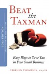 Beat the Taxman! : Easy Ways to Save Tax in Your Small Business, 2003 Edition, Updated for 2002 Tax Year - Stephen Thompson