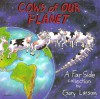 Cows Of Our Planet: A Far Side Collection - Gary Larson