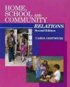 Home, School, and Community Relations: A Guide to Working with Parents - Carol Gestwicki