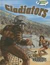 Gladiators: Illustrated History - Joanne Mattern, Chris Marrinan