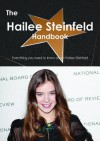 The Hailee Steinfeld Handbook - Everything You Need to Know about Hailee Steinfeld - Emily Smith