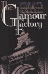 The Glamour Factory: Inside Hollywood's Big Studio System - Ronald L. Davis