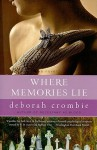 Where Memories Lie (Duncan Kincaid & Gemma James, #12) - Deborah Crombie