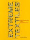 Extreme Textiles: Designing for High Performance - Maltida McQuaid, Susan Brown, Philip Beesley, Maltida McQuaid