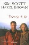 Kayang & Me - Kim Scott, Hazel Brown