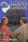 Mystery of the Haunted Playhouse - Laura E. Williams