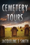 Cemetery Tours - Jacqueline E. Smith