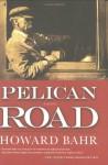 Pelican Road - Howard Bahr