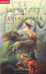 Feuerzauber - R.A. Salvatore, Caspar Holz