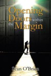 Opening Doors within the Margin - Sean O'Brien