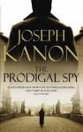 Prodigal Spy - Joseph Kanon