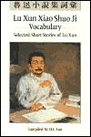 Lu Xun Xiao Shuo Ji: Vocabulary: Selected Short Stories of Lu Xun (C and t Language Series) - D.C. Lau