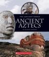 Ancient Aztecs - Michael Burgan