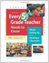 What Every 5th Grade Teacher Needs to Know About Setting Up and Running a Classroom - Mike Anderson
