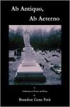 AB Antiquo, AB Aeterno - Brandon Gene Petit