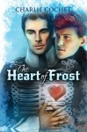 The Heart of Frost (North Pole City Tales) - Charlie Cochet