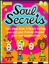 Soul Secrets: Cool Ideas from 2 Grrrls to Help You and Your Friends Discover Your Own Personalities - Kristen Kemp, Kate Brookes