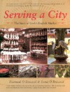 Serving a City: The Story of Cork's English Market - Diarmuid O Drisceoil, Donal Ó Drisceoil