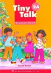 Tiny Talk 2a Student Book - Susan Rivers, Carolyn Graham