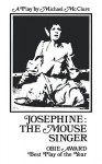 Josephine: The Mouse Singer - Michael McClure