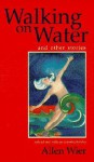 Walking on Water and Other Stories - Allen Wier, Nanci Kincaid, Jennifer A. Fremlin, Yesim Atil, David Borofka, Michael Alley, Mathew Chacko, Tom Chiarella, Cathy Day, Matt Devens, Tony Earley, Will Blythe, Dev Hathaway, Laura Hendrie, J.R. Jones, Celia Malone Kingsbury, Tim Parrish, Johnny Payne, Nicola Schm