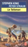 Le talisman - Peter Straub, Béatrice Gartenberg, Isabelle Delord-Philippe, Stephen King