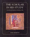 The Scholar in His Study: Ownership and Experience in Renaissance Italy - Dora Thornton