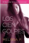 Los Cien Golpes - Melissa Panarello, Juan Carlos Gentile Vitale, Juan Carlos Vitale