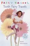Tooth Fairy Travels (Fairy School) - Gail Herman, Fran Gianfriddo