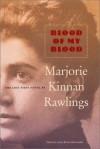 Blood of My Blood - Marjorie Kinnan Rawlings, Anne Blythe Meriwether