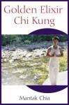 Golden Elixir Chi Kung - Mantak Chia