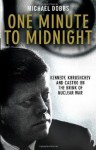 One Minute to Midnight: Kennedy, Khrushchev, and Castro on the Brink of Nuclear War (Audio) - Michael Dobbs, Bob Walter