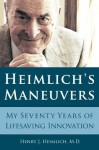 Heimlich's Maneuvers: My Seventy Years of Lifesaving Innovation - Henry J. Heimlich