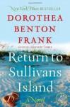Return to Sullivan's Island (Lowcountry Tales #6) - Dorothea Benton Frank