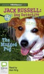 The Mugged Pug (Jack Russell : Dog Detective Series) - Darrel Odgers, Sally Odgers, Alan King
