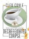 Decaffeinated Corpse (Coffehouse Mystery, #5) - Cleo Coyle
