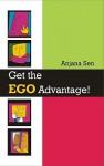 Get the Ego Advantage! - Anjana Sen