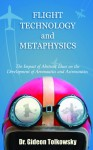 Flight Technology and Metaphysics - Gideon Tolkowsky